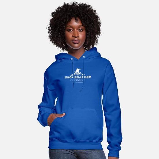 Freestyle Hoodies & Sweatshirts - Snowboarder funny saying, snowboard vacation - Women's Hoodie royal blue