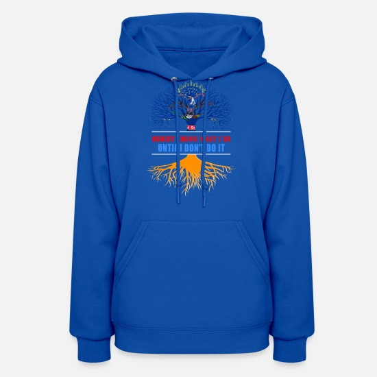 Nail Hoodies & Sweatshirts - Nobody Know What I Do Until I Dont Do It - Women's Hoodie royal blue
