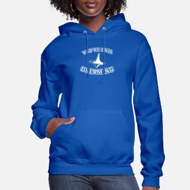 You re Still Dreaming - Women's Hoodie