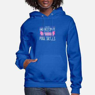Woman Power Never Underestimate The Power Of Woman - Women's Hoodie