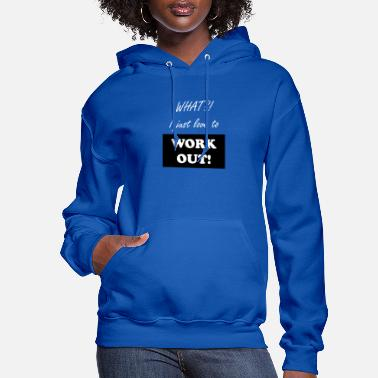 Work Out Work Out - Women's Hoodie