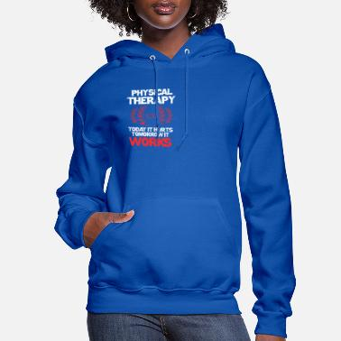 Therapy Physical Therapy - Women's Hoodie