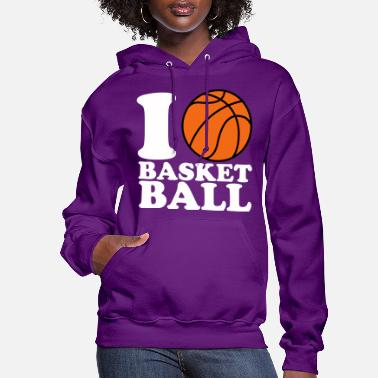 I Love Basketball I Love Basketball V2 - Women's Hoodie