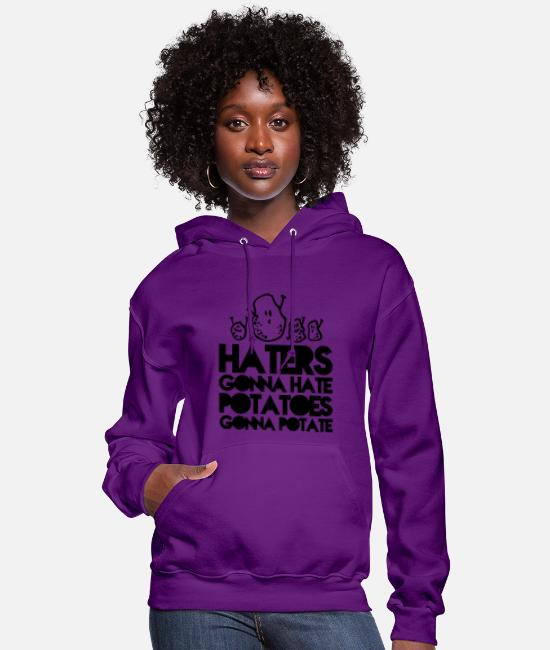 Quote Hoodies & Sweatshirts - haters gonna hate, potatoes gonna potate - Women's Hoodie purple