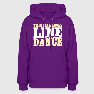THIS GIRL LOVES LINE DANCE - Women's Hoodie