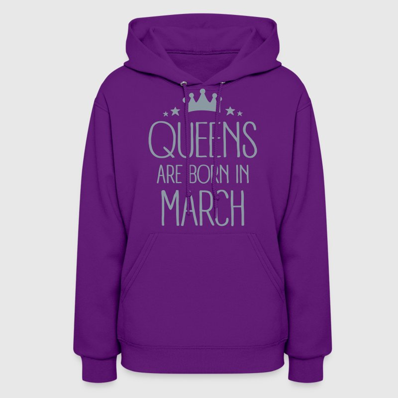 Queens Are Born In March - Women's Hoodie