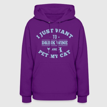 Drink Wine And Pet My Cat - Women's Hoodie