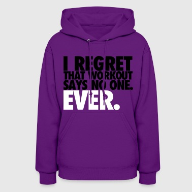 I Regret that Workout - Women's Hoodie