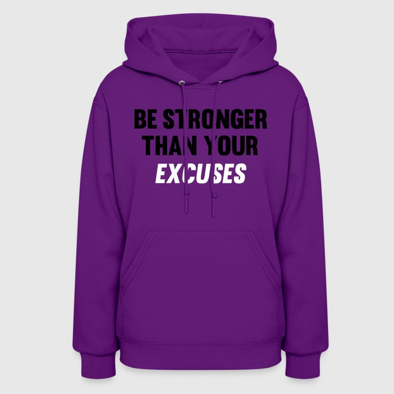 Be Stronger Than Your Excuses - Women's Hoodie