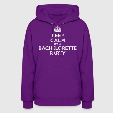 Keep calm it's Bachelorette Party - Women's Hoodie