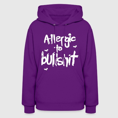 Bullshit allergic to bullshit - Women's Hoodie
