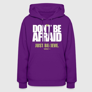 Don't Be Afraid - Women's Hoodie