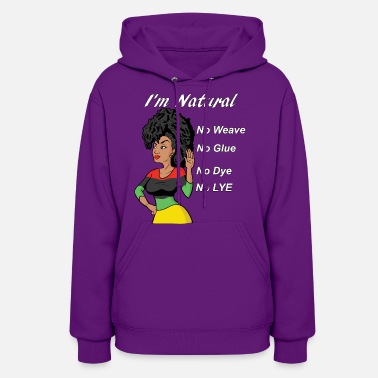Natural Hair I'm Natural, No Weave,  - Women's Hoodie
