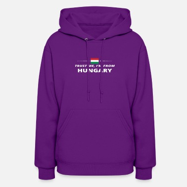 Hungary trust me i from proud gift HUNGARY - Women's Hoodie