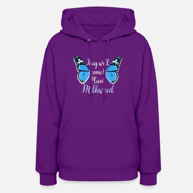 Butterfly Monarch Butterfly They Plant Milkweed - Women's Hoodie