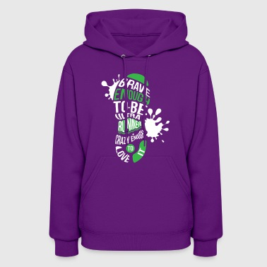 Brave Enough to Be an Ultra marathoner runner - Women's Hoodie