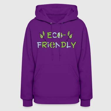 Eco eco friendly - Women's Hoodie