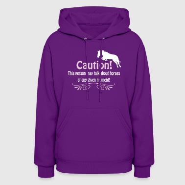 Caution! Talk about horses - Women's Hoodie