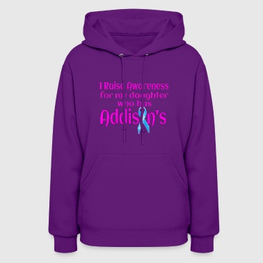 Support Daughter With Addisons - Women's Hoodie