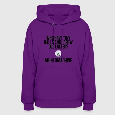 Tiny balls and screwing old ladies - Women's Hoodie