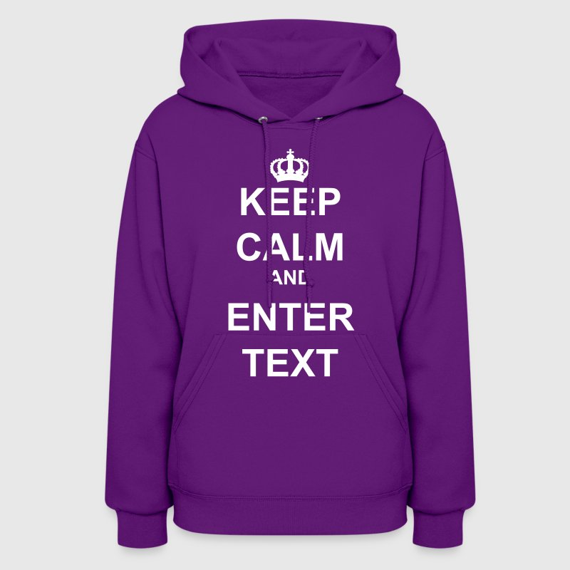 Keep Calm with this Custom Crown and Custom Text - Women's Hoodie