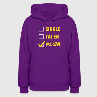 Single / Taken / Pizza - Funny & Cool Statment - Women's Hoodie