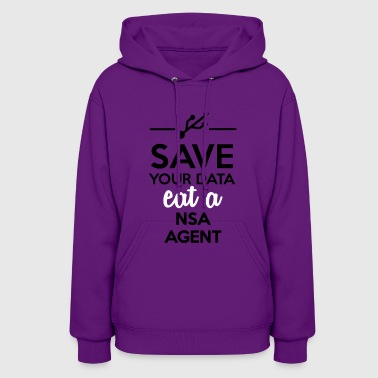 Satire Data, Nsa satire - Save your Data eat a Nsa agent - Women's Hoodie