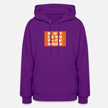 Quotes buy less fuck more 2 - Women's Hoodie