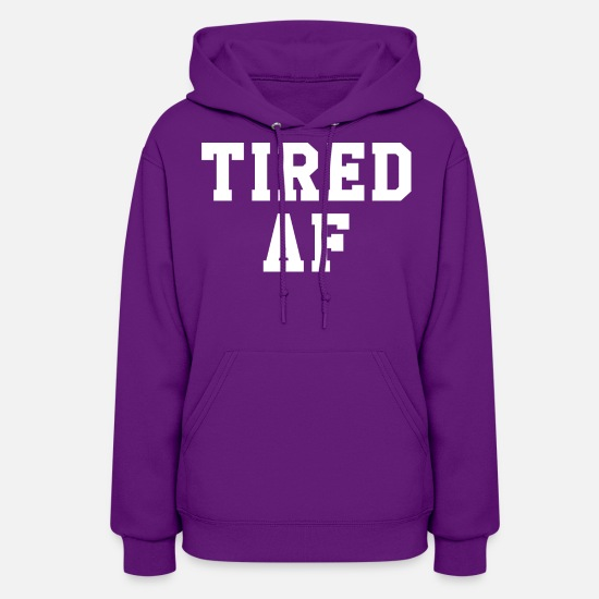 Bored Hoodies & Sweatshirts - TIRED AF - Women's Hoodie purple