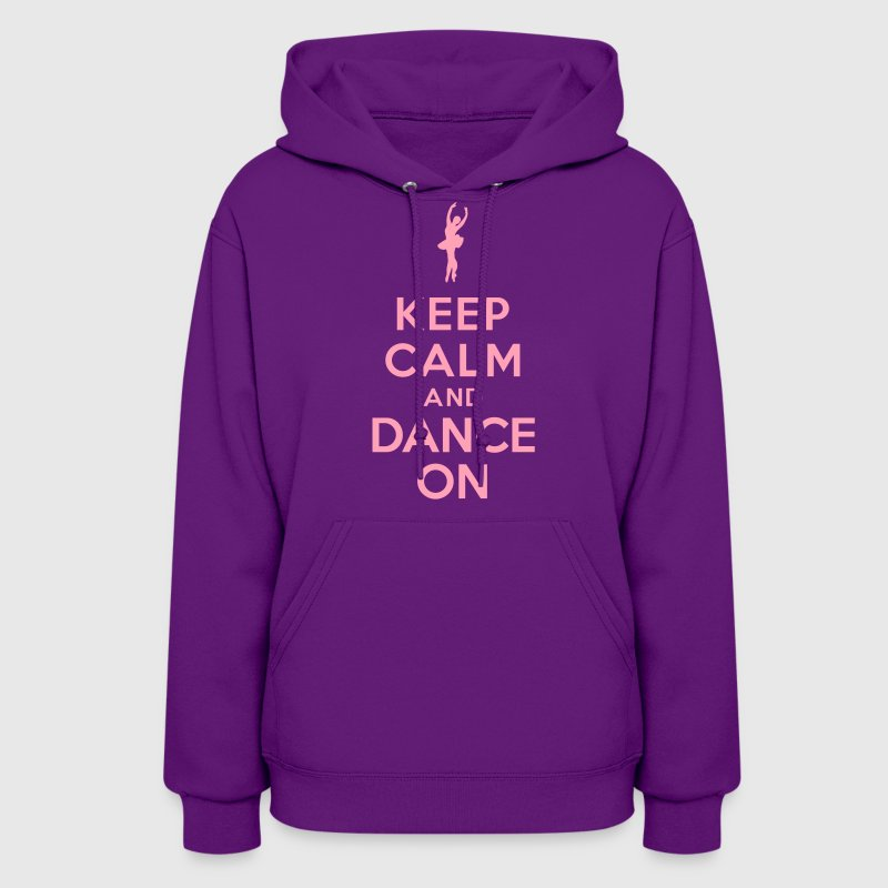 Keep calm and Dance On - Women's Hoodie