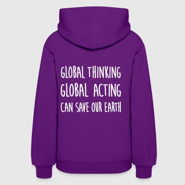 think global / act global / earth - Women's Hoodie