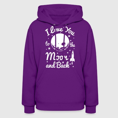 I Love You To The Moon - Women's Hoodie