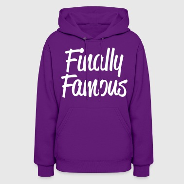 Finally Famous - stayflyclothing.com - Women's Hoodie