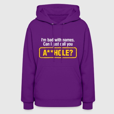 Can I Call You Asshole? - Women's Hoodie