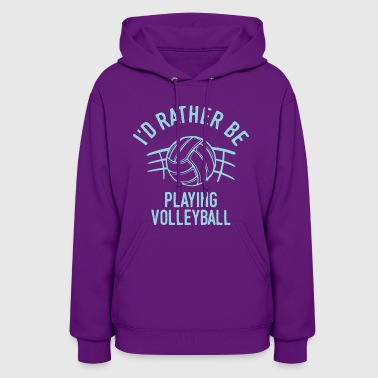 Volleyball Player Cool Funny Pun Humor Quote Gift - Women's Hoodie