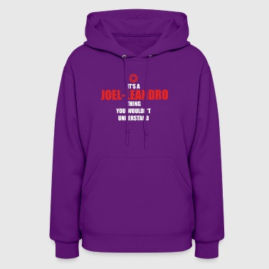 Geschenk it s a thing birthday understand JOEL LEA - Women's Hoodie