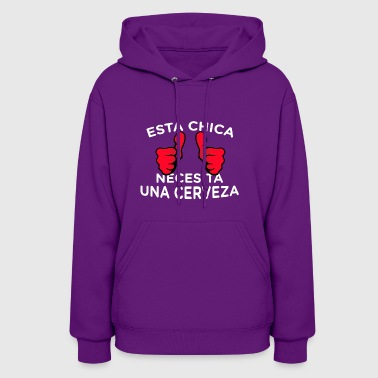 Cinco De Mayo Humor This Girl Needs A Beer Spanish - Women's Hoodie