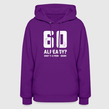 Funny 60th birthday tshirt - Women's Hoodie