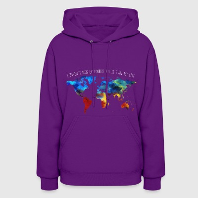 I Haven't Been Everywhere But It's On My List - Women's Hoodie
