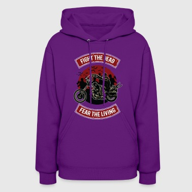 Fight The Dead, Fear The Living - Women's Hoodie