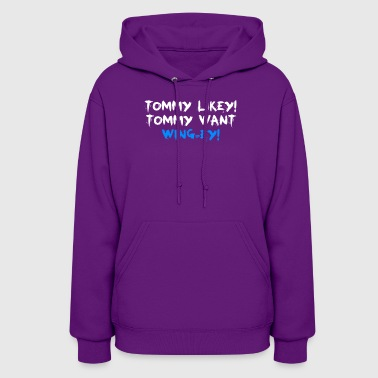 Tommy Likey Tommy Want Wing Ey Film - Women's Hoodie