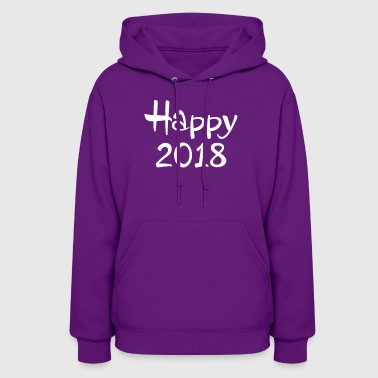 New Happy 2018 Happy New Year - Women's Hoodie