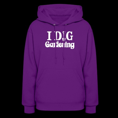 New Design I Dig Gardening Best Seller - Women's Hoodie