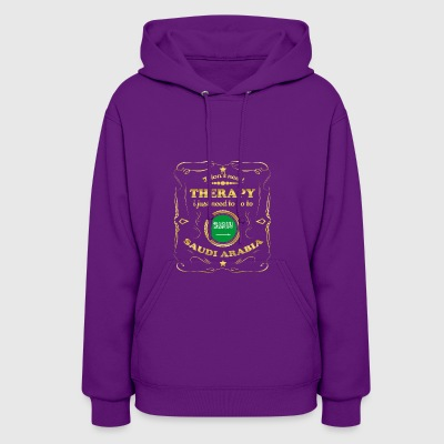 DON T NEED THERAPIE GO TO SAUDI ARABIA - Women's Hoodie