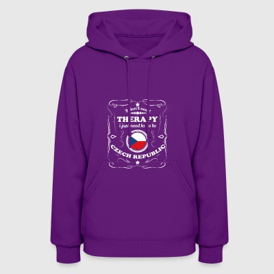 DON T NEED THERAPIE WANT GO CZECH REPUBLIC - Women's Hoodie