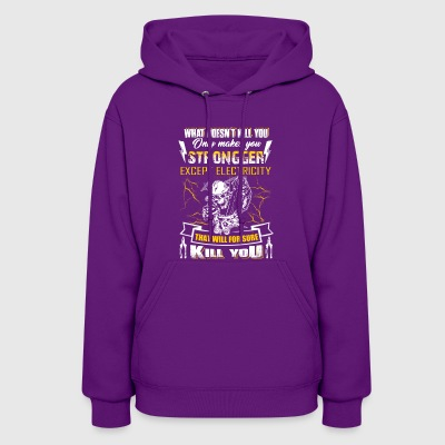 Electrician- What Doesn't Kill You - Women's Hoodie