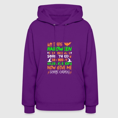 This Halloween Being Tired Surgeon Candy - Women's Hoodie