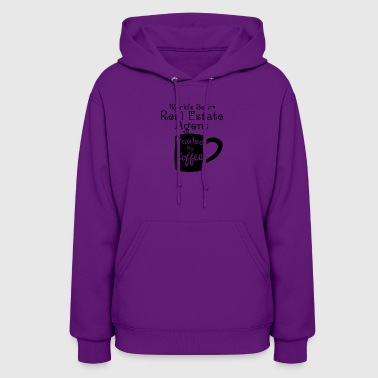 World's Best Real Estate Agent Fueled By Coffee - Women's Hoodie