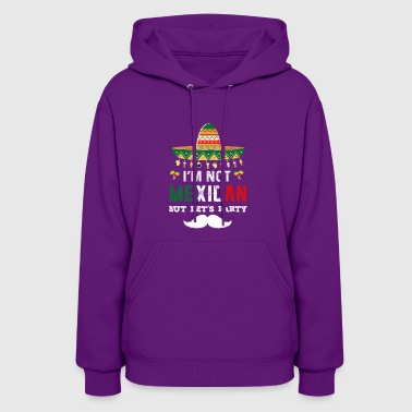 Not Mexican Let's Party - Women's Hoodie