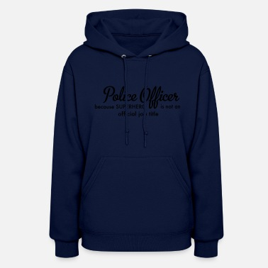 Police Officer police officer - Women's Hoodie